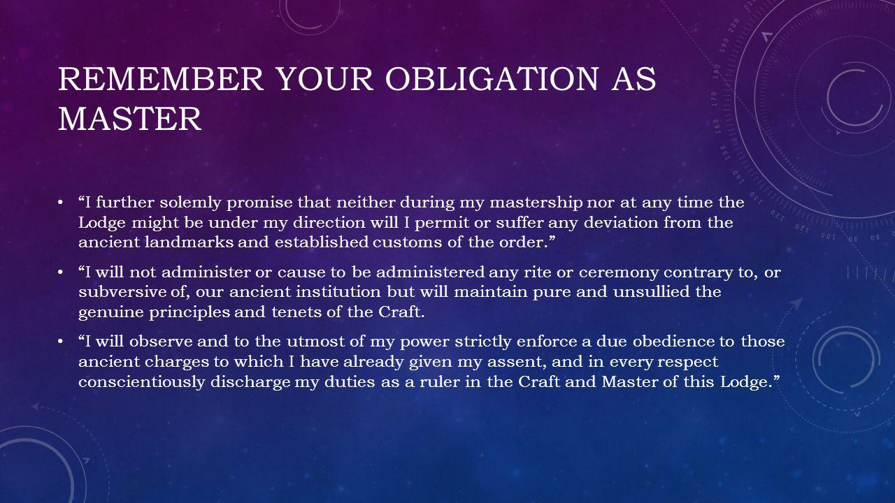 Remember Your obligation as master