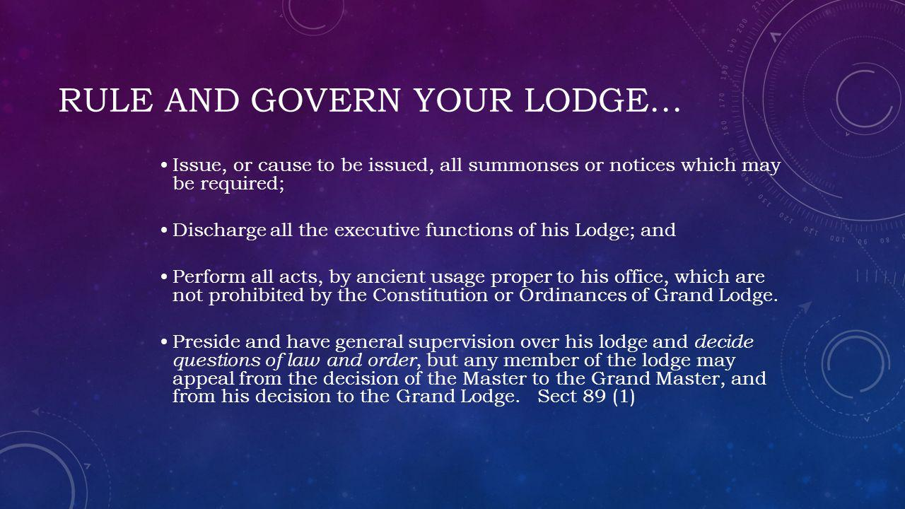 Rule and govern your lodge…