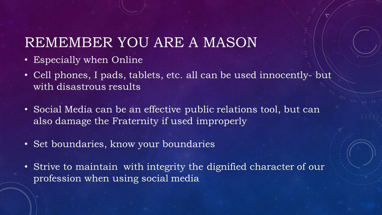 Remember you are a mason