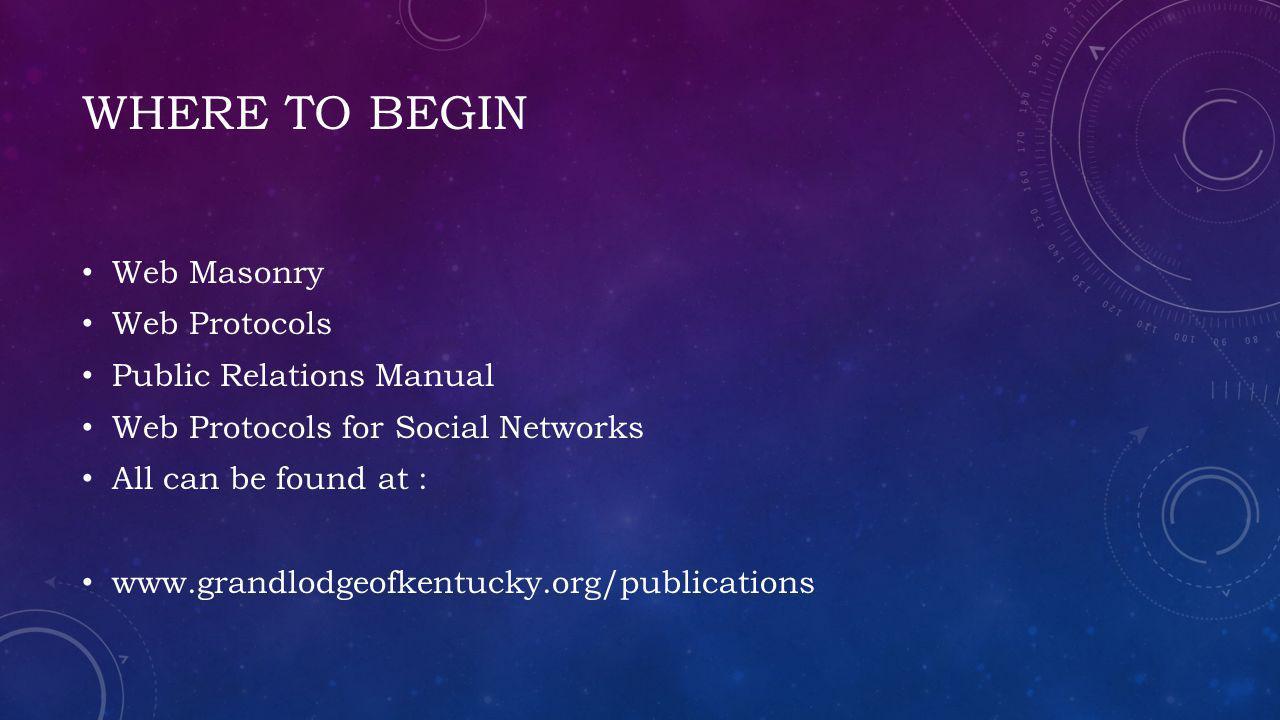 Where to begin Web Masonry Web Protocols Public Relations Manual