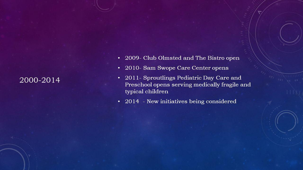 2000-2014 2009- Club Olmsted and The Bistro open
