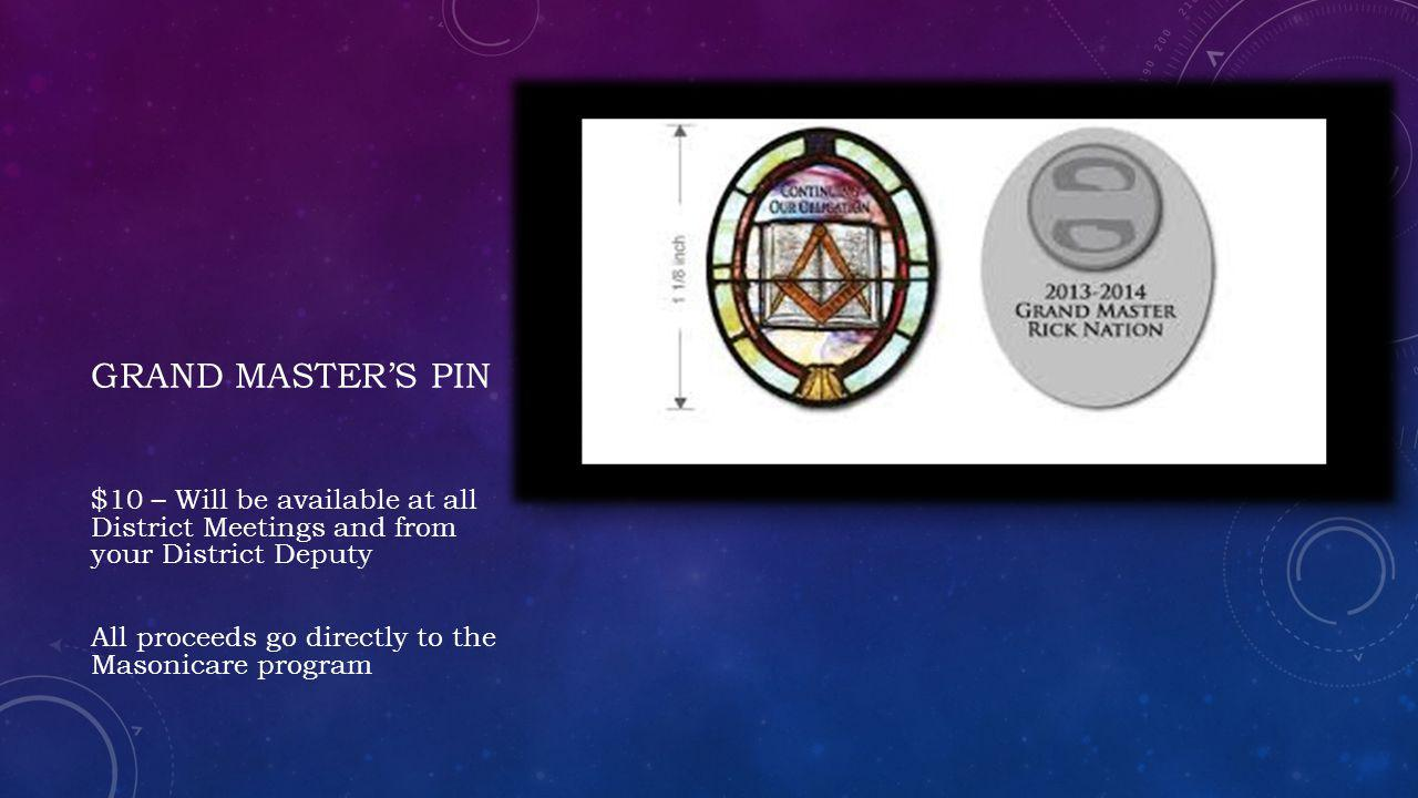 Grand master's pin $10 – Will be available at all District Meetings and from your District Deputy.