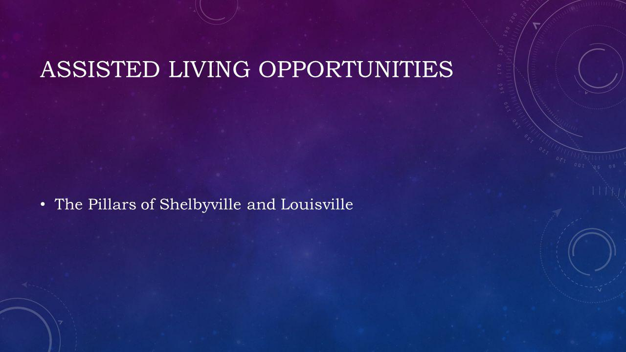 Assisted living opportunities