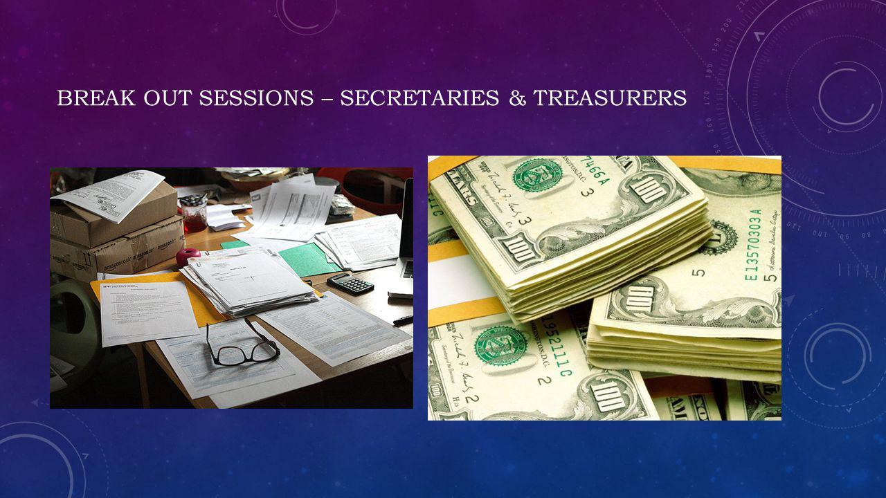 Break OUT sessions – secretaries & treasurers
