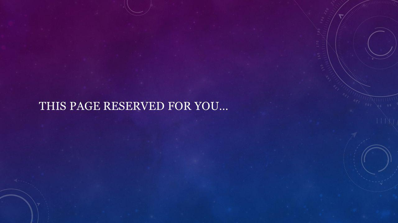 This page reserved for YOU…