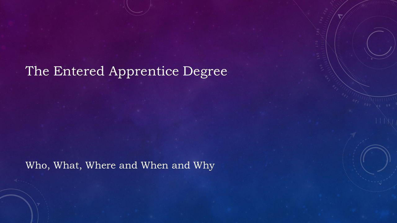 The Entered Apprentice Degree