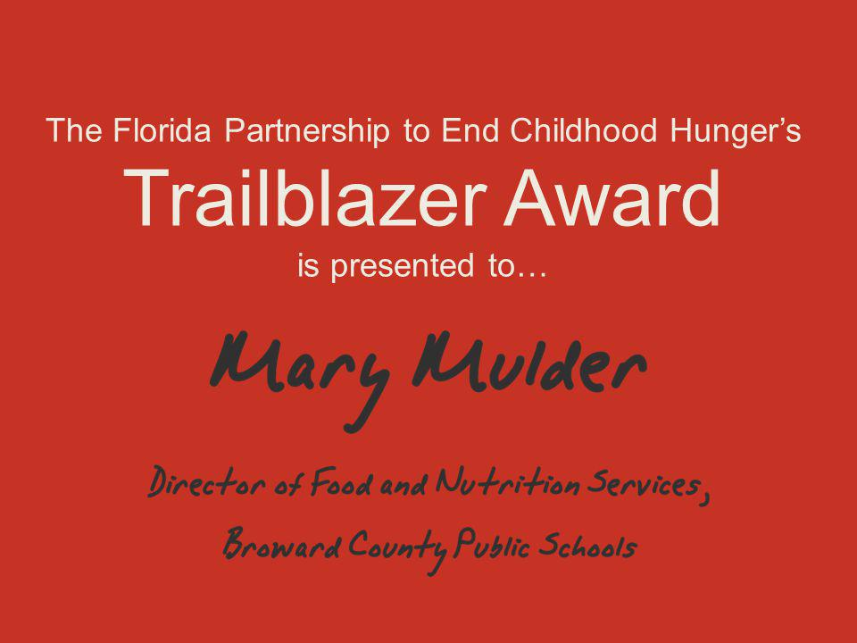 The Florida Partnership to End Childhood Hunger's Trailblazer Award is presented to…