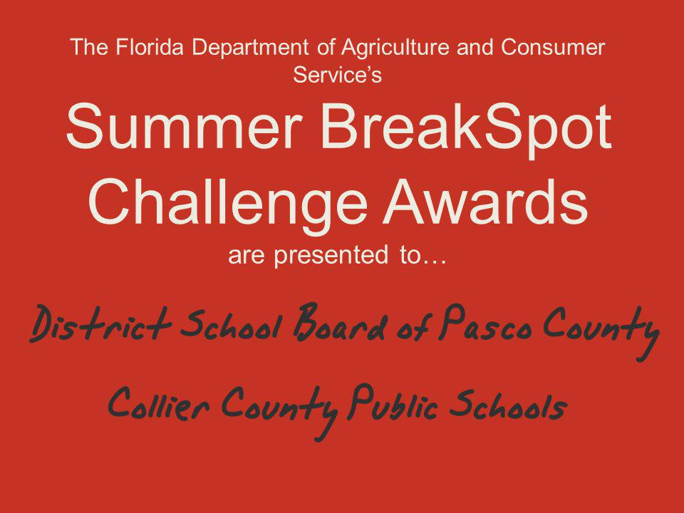 The Florida Department of Agriculture and Consumer Service's Summer BreakSpot Challenge Awards are presented to…