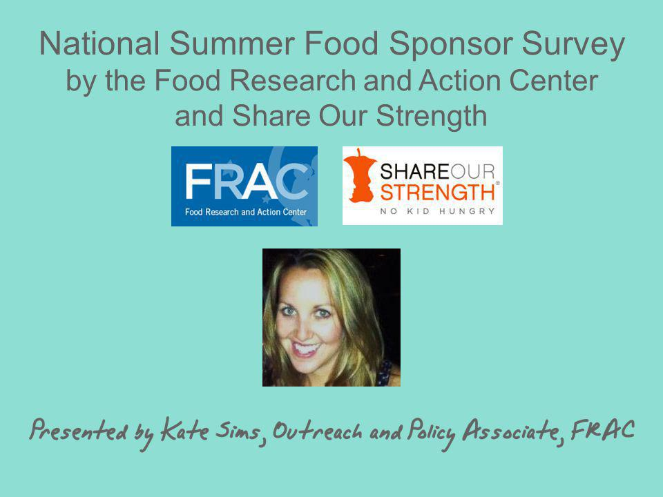 National Summer Food Sponsor Survey by the Food Research and Action Center and Share Our Strength
