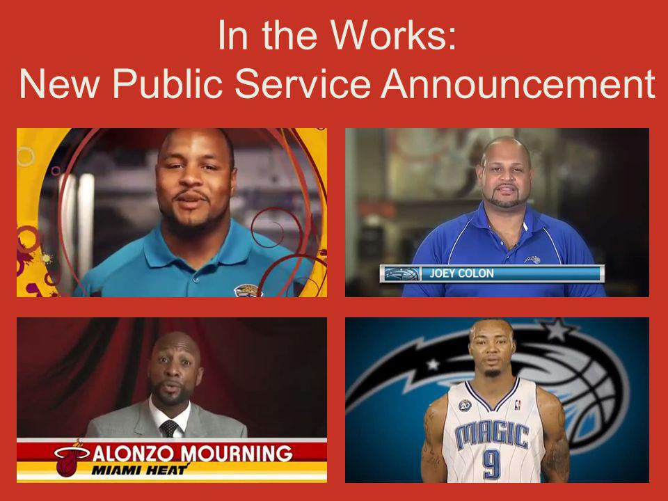 In the Works: New Public Service Announcement