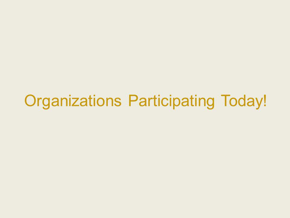 Organizations Participating Today!