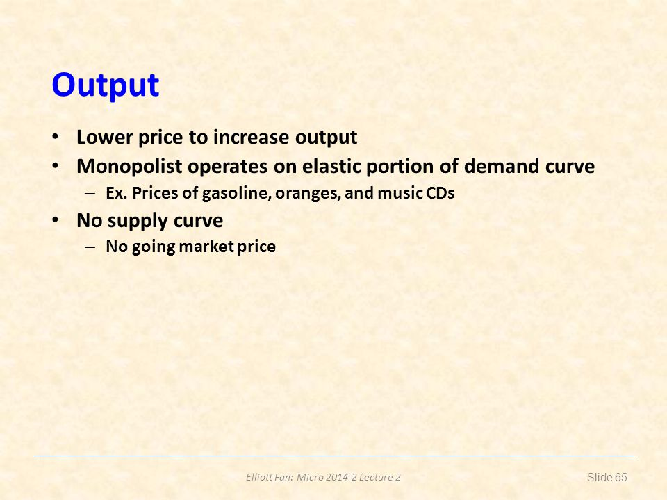 Output Lower price to increase output