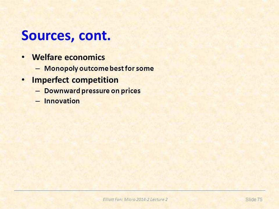 Sources, cont. Welfare economics Imperfect competition