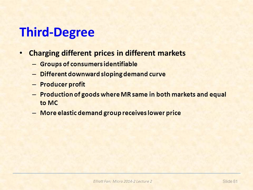 Third-Degree Charging different prices in different markets