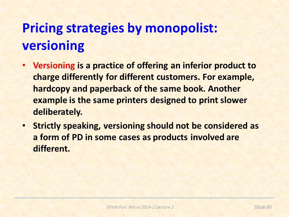 Pricing strategies by monopolist: versioning