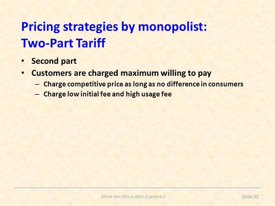 Pricing strategies by monopolist: Two-Part Tariff