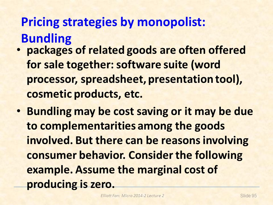 Pricing strategies by monopolist: Bundling