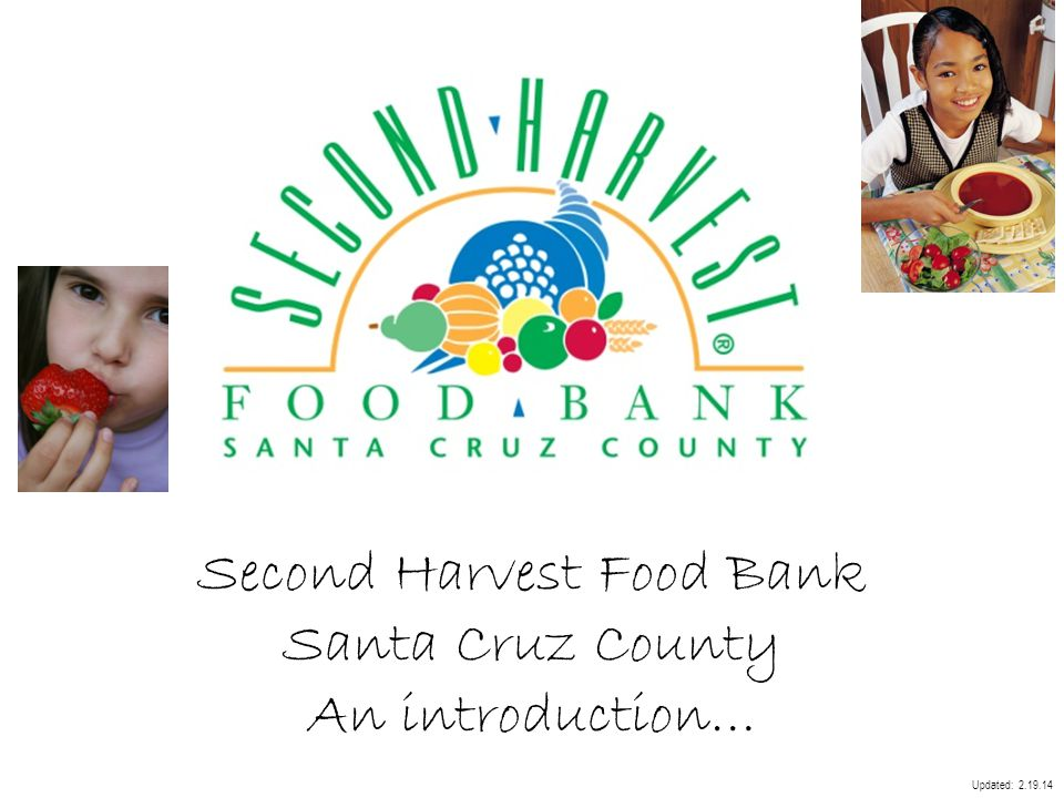 Second Harvest Food Bank Santa Cruz County An introduction…