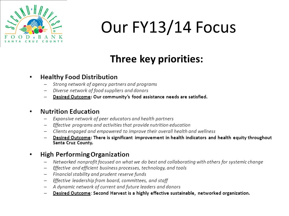 Our FY13/14 Focus Three key priorities: Healthy Food Distribution