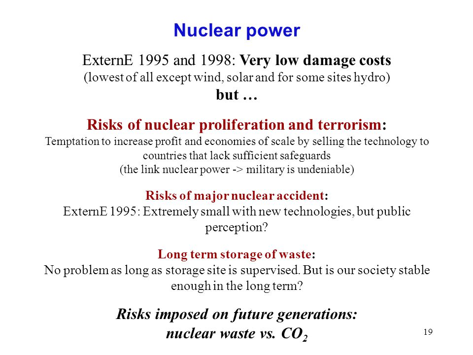 Nuclear power ExternE 1995 and 1998: Very low damage costs but …