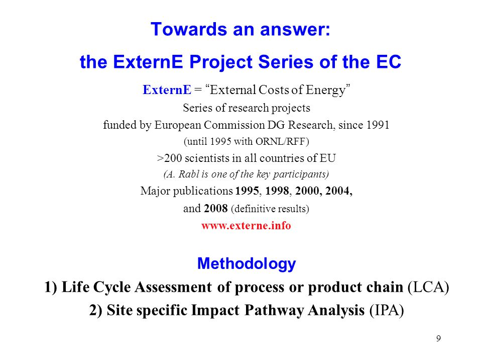 Towards an answer: the ExternE Project Series of the EC