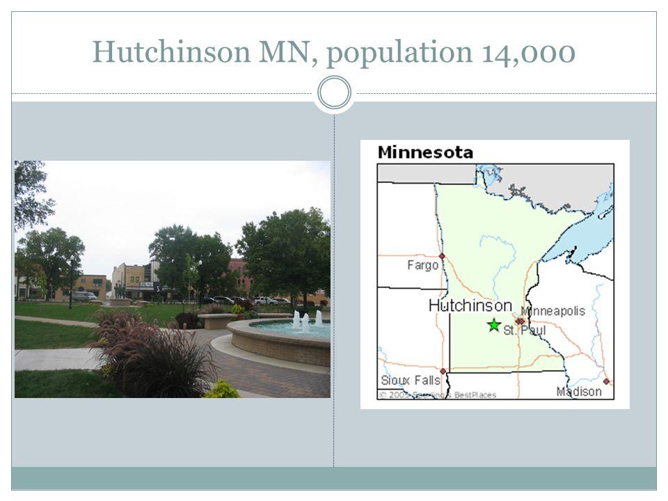 Hutchinson MN, population 14,000