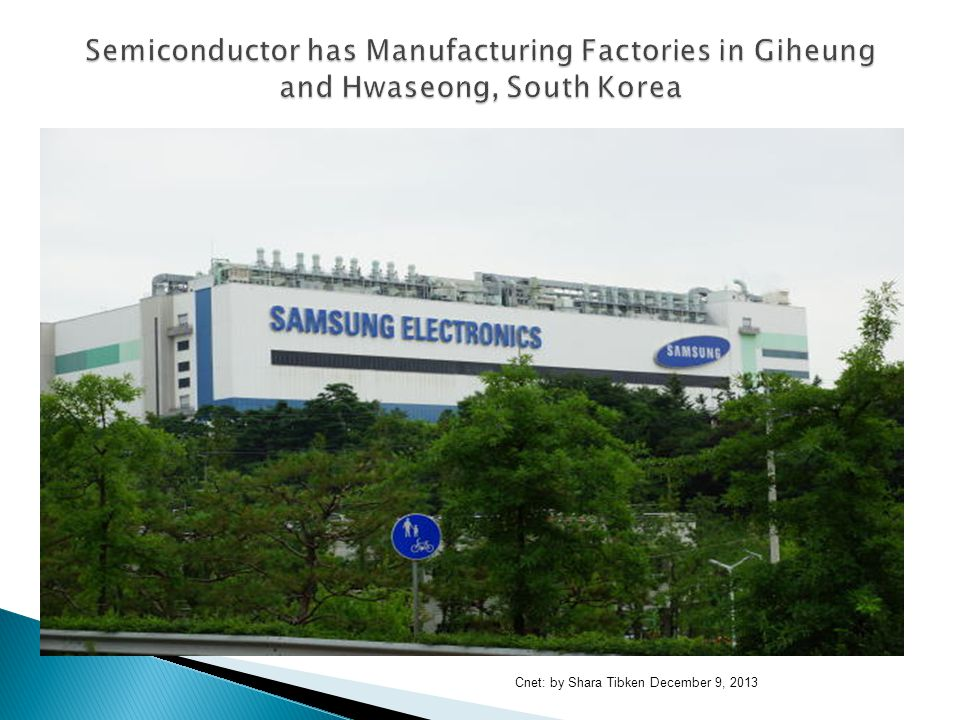 Semiconductor has Manufacturing Factories in Giheung and Hwaseong, South Korea