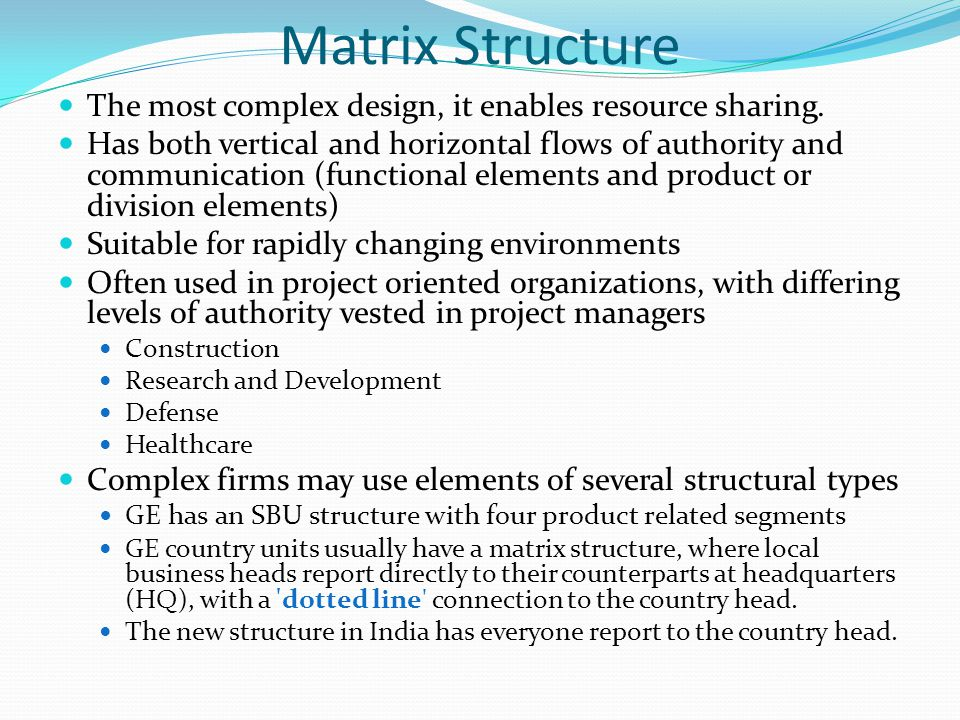 Matrix Structure The most complex design, it enables resource sharing.
