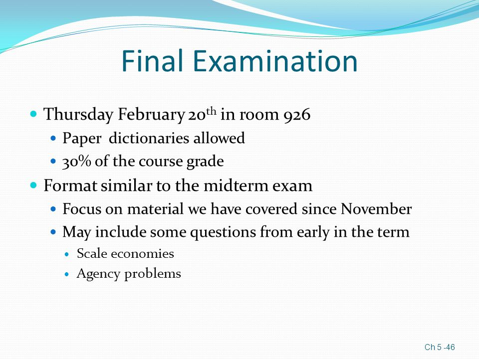 Final Examination Thursday February 20th in room 926