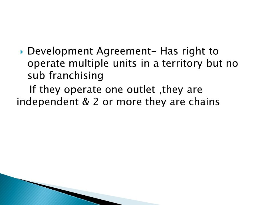 Development Agreement- Has right to operate multiple units in a territory but no sub franchising