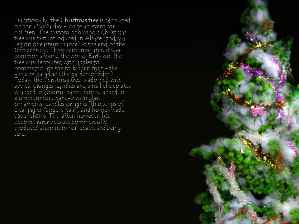 Traditionally, the Christmas tree is decorated on the Wigilia day - quite an event for children.