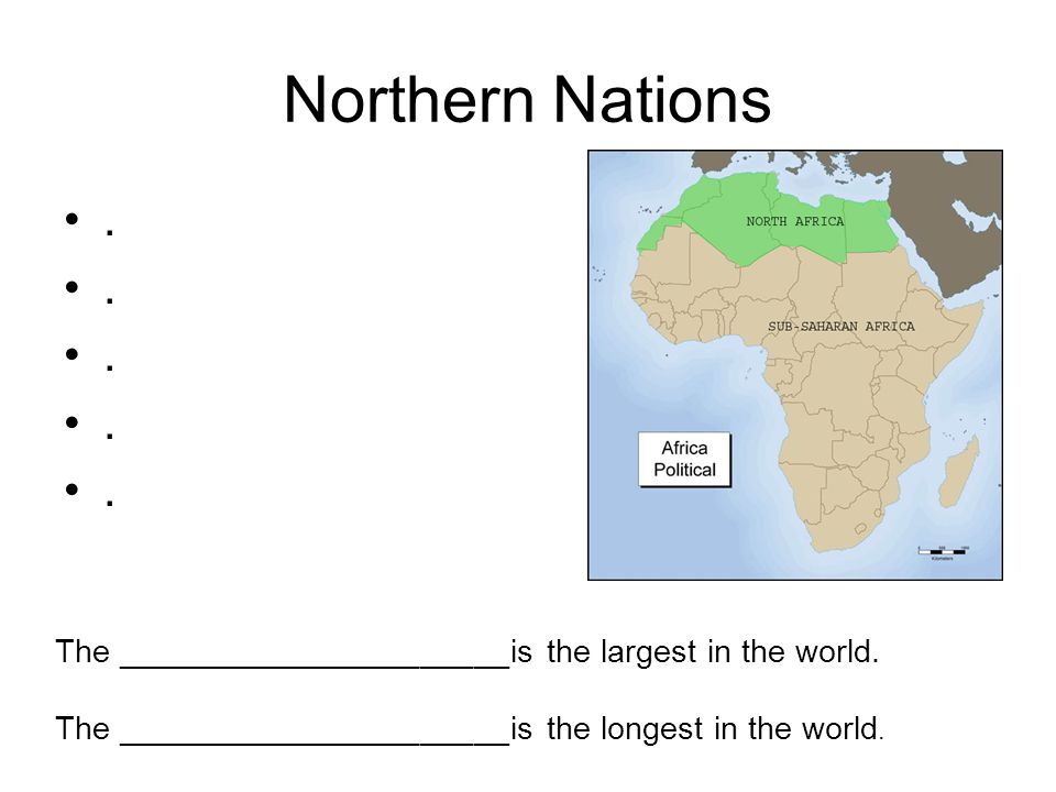 Northern Nations . The ______________________is the largest in the world.
