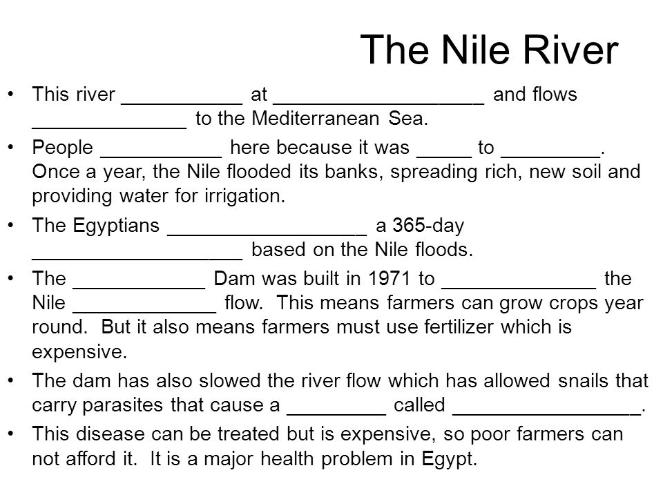 The Nile River This river ___________ at ___________________ and flows ______________ to the Mediterranean Sea.
