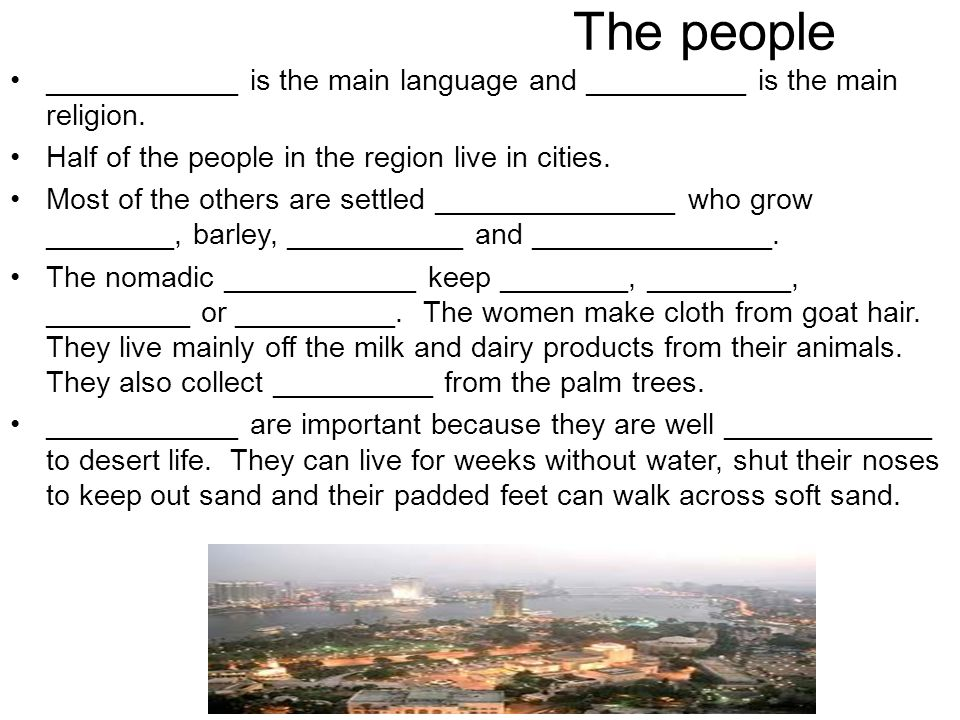 The people ____________ is the main language and __________ is the main religion. Half of the people in the region live in cities.