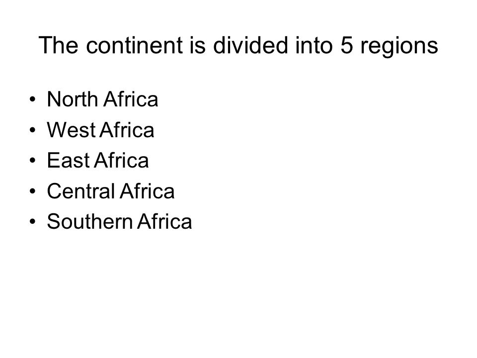 The continent is divided into 5 regions