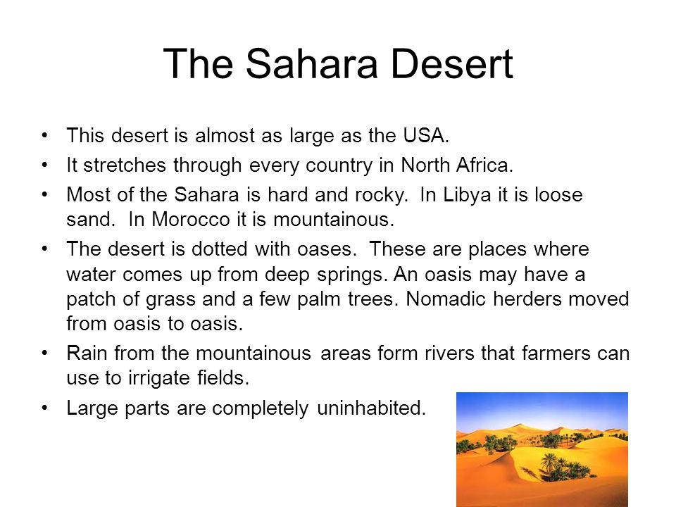 The Sahara Desert This desert is almost as large as the USA.