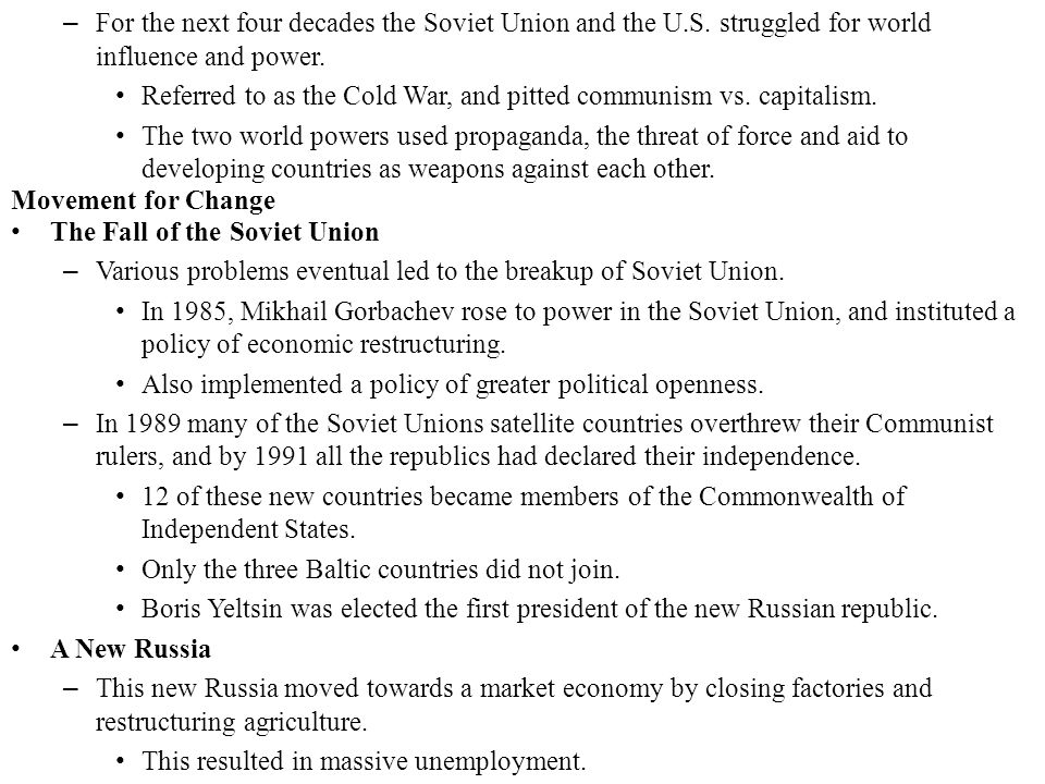 For the next four decades the Soviet Union and the U. S