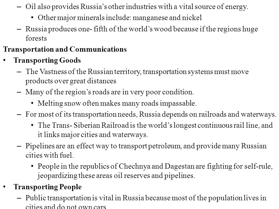 Oil also provides Russia's other industries with a vital source of energy.