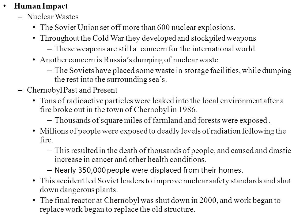 Human Impact Nuclear Wastes. The Soviet Union set off more than 600 nuclear explosions.