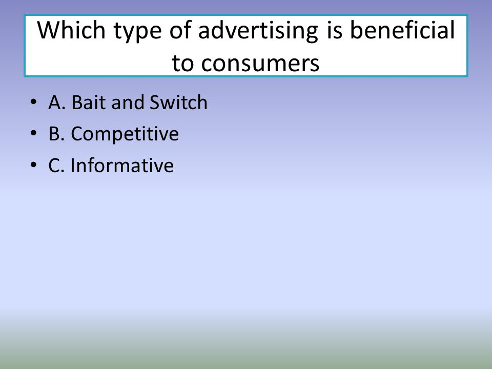 Which type of advertising is beneficial to consumers