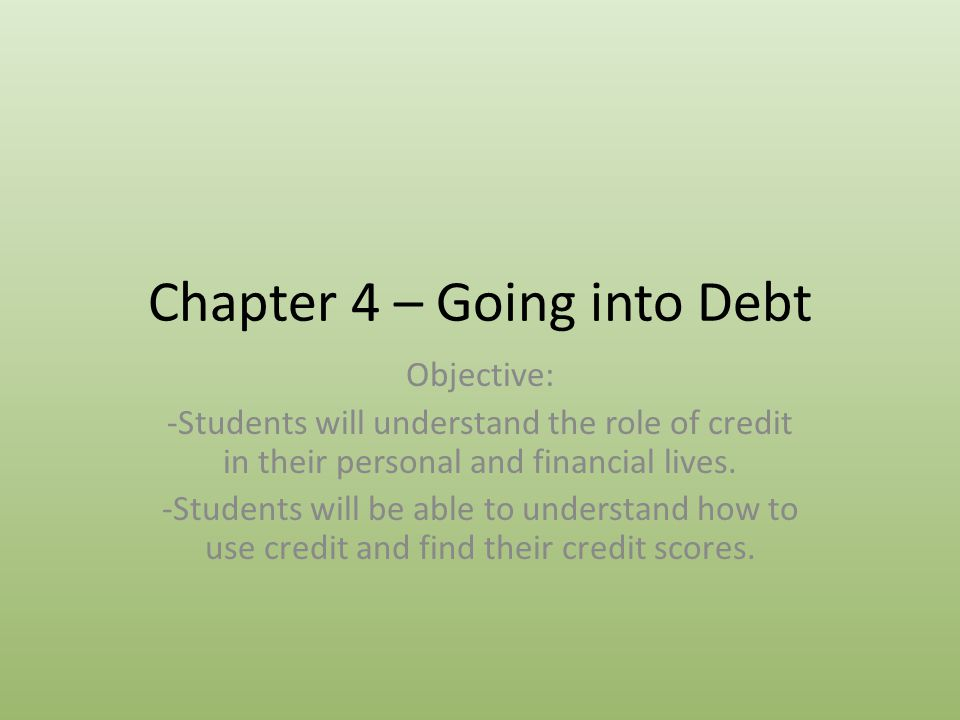 Chapter 4 – Going into Debt