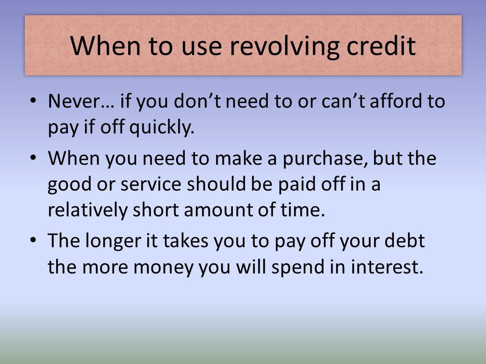 When to use revolving credit
