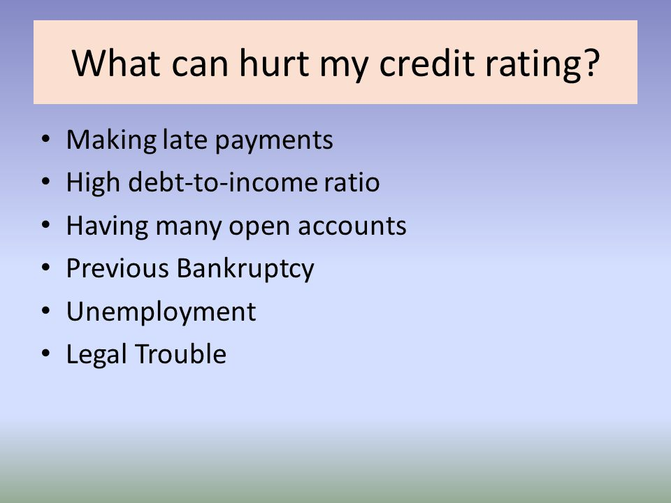 What can hurt my credit rating