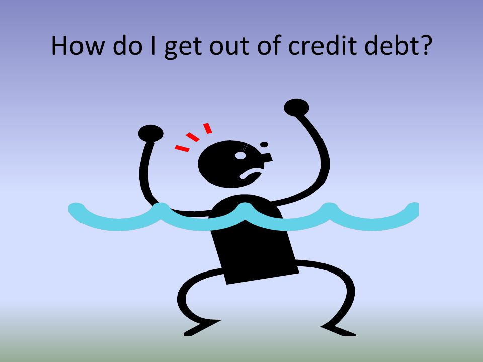 How do I get out of credit debt