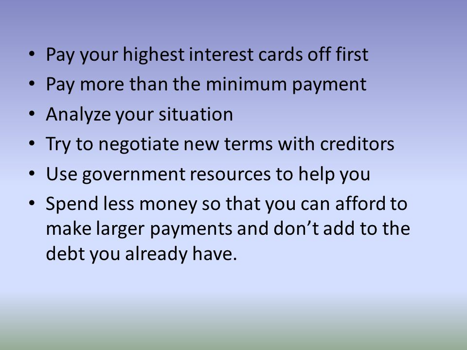 Pay your highest interest cards off first