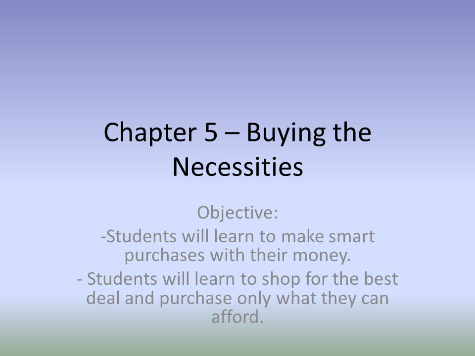 Chapter 5 – Buying the Necessities