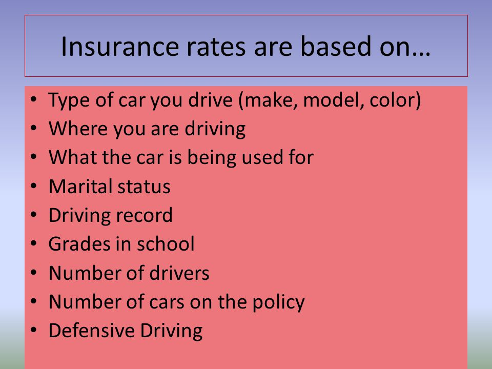 Insurance rates are based on…