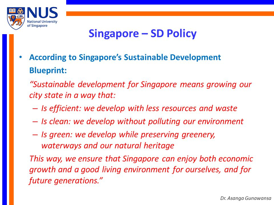 Singapore – SD Policy According to Singapore's Sustainable Development Blueprint: