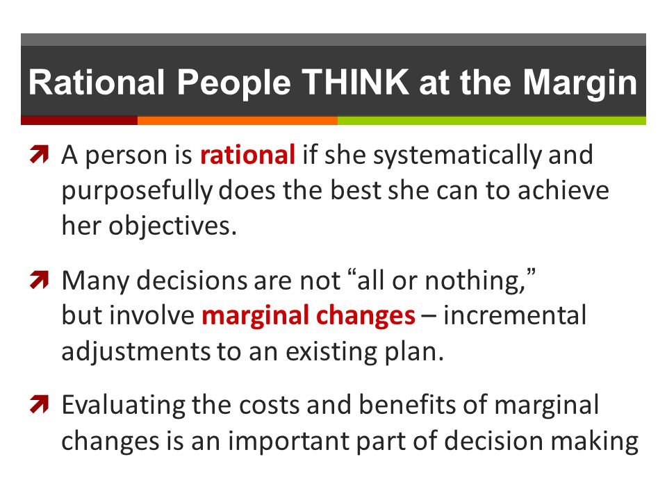 Rational People THINK at the Margin