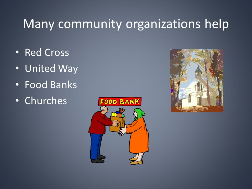 Many community organizations help